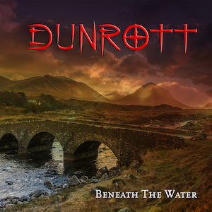 DUNROTT - BENEATH THE WATER (2017)