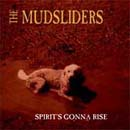 MUDSLIDERS - SPIRIT'S GONNA RISE (2001)